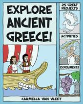 Explore Ancient Greece!: 25 Great Projects, Activities, Experiments 7826433