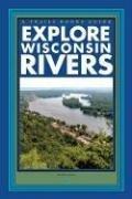 Explore Wisconsin Rivers 9781934553121
