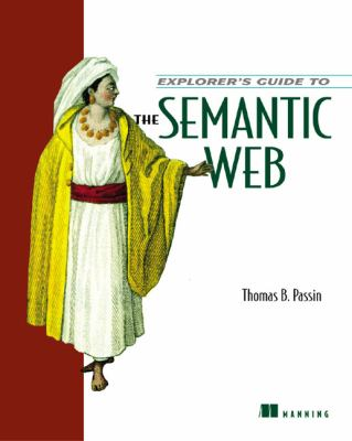 Explorer's Guide to the Semantic Web 9781932394207
