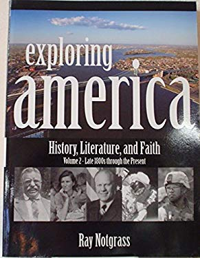 Exploring America: History, Literature, and Faith, Late 1800s Through the Present, Vol. 2