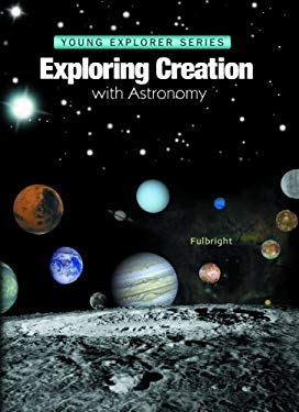 Exploring Creation With Astronomy (Young Explorers) 9781932012484
