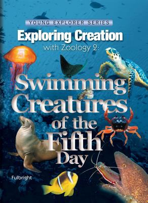 Exploring Creation with Zoology 2: Swimming Creatures of the Fifth Day 9781932012736