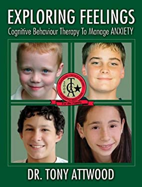 Exploring Feelings: Anxiety: Cognitive Behaviour Therapy to Manage Anxiety 9781932565225
