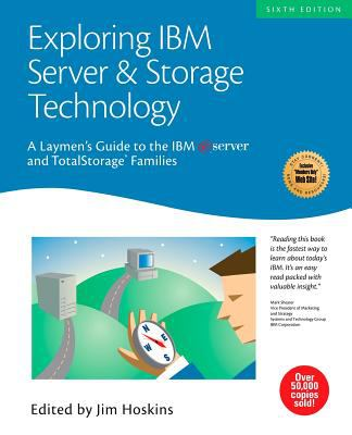 Exploring IBM Server & Storage Technology: A Laymen's Guide to the IBM Eserver and Totalstorage Families 9781931644280