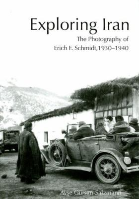 Exploring Iran: The Photography of Erich F. Schmidt, 1930-1940 [With CDROM] 9781931707961