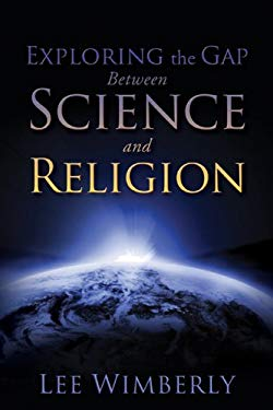 Exploring the Gap Between Science and Religion 9781935359579