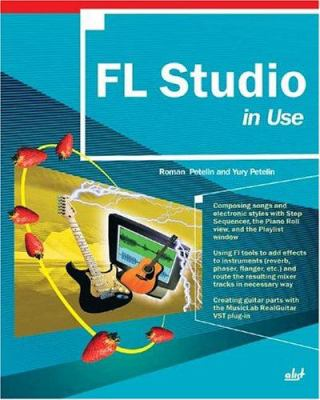 FL Studio in Use 9781931769419