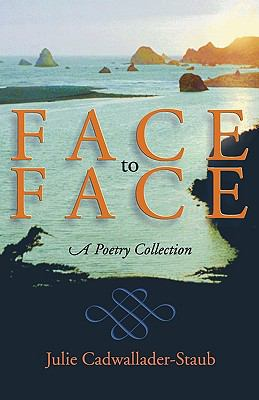 Face to Face: A Poetry Collection 9781931038522