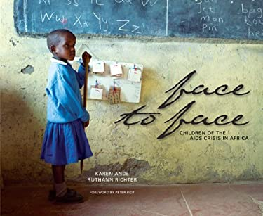 Face to Face: Children of the AIDS Crisis in Africa 9781932717204