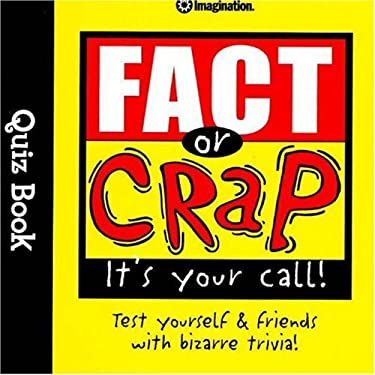 Fact or Crap Quiz Book 9781934524039