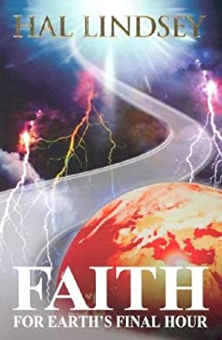 Faith for Earth's Final Hour 9781931628273