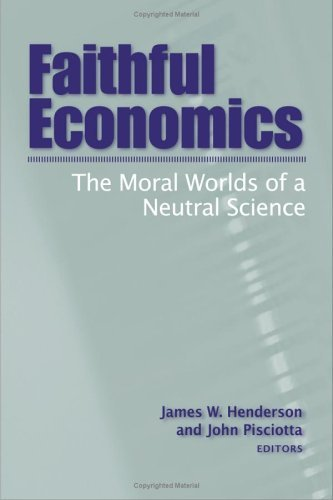 Faithful Economics: The Moral Worlds of a Neural Science 9781932792225