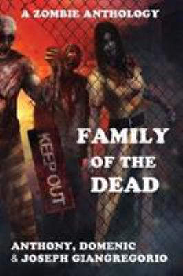 Family of the Dead (a Zombie Anthology) 9781935458227