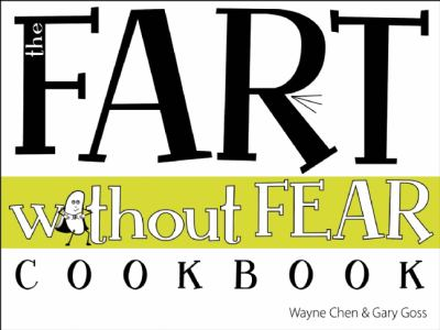 The Fart Without Fear Cookbook 9781935557685