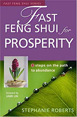 Fast Feng Shui for Prosperity: 8 Steps on the Path to Abundance 9781931383097