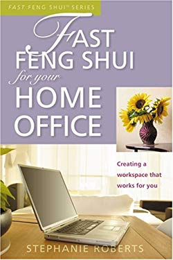 Fast Feng Shui for Your Home Office: Creating a Workspace That Works for You 9781931383103