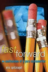 Fast Forward: Confessions of a Porn Screenwriter 7810672