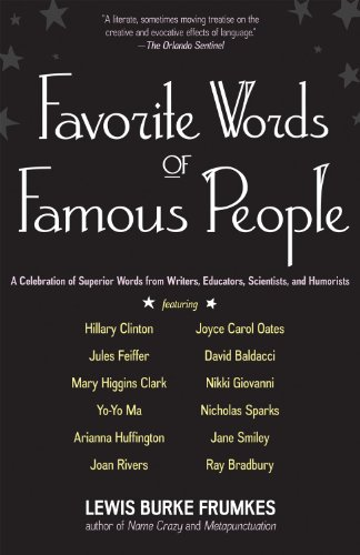 Favorite Words of Famous People: A Celebration of Superior Words from Writers, Educators, Scientists, and Humorists 9781933338903