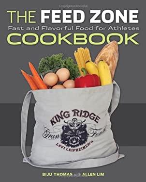 The Feed Zone Cookbook: Fast and Flavorful Food for Athletes 9781934030769