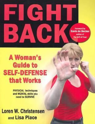 Fight Back: A Woman's Guide to Self-Defense That Works 9781934903247