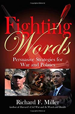 Fighting Words: Persuasive Strategies for War and Politics 9781932714784