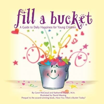 Fill a Bucket: A Guide to Daily Happiness for Young Children 9781933916439