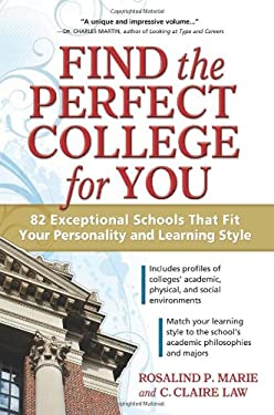 Find the Perfect College for You: 82 Exceptional Schools That Fit Your Personality and Learning Style 9781932662429