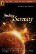 Finding Serenity: Anti-Heroes, Lost Shepherds and Space Hookers in Joss Whedon's Firefly 9781932100433