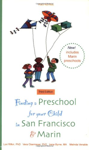 Finding a Preschool for Your Child in San Francisco & Marin 9781930074125