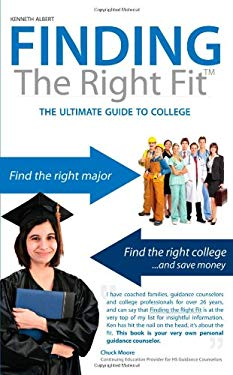 Finding the Right Fit: The Ultimate Guide to College 9781936107025
