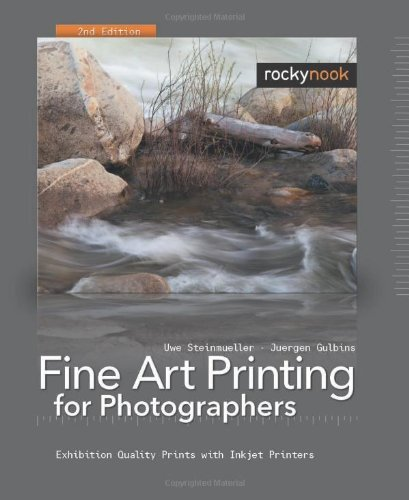 Fine Art Printing for Photographers: Exhibition Quality Prints with Inkjet Printers 9781933952314