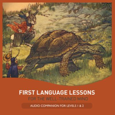 First Language Lessons for the Well-Trained Mind: Audio Companion for Levels 1 & 2 9781933339498