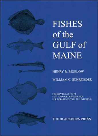 Fishes of the Gulf of Maine: Fishery Bulletin 74 9781930665606