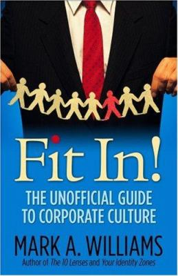 Fit In!: The Unofficial Guide to Corporate Culture 9781933102375