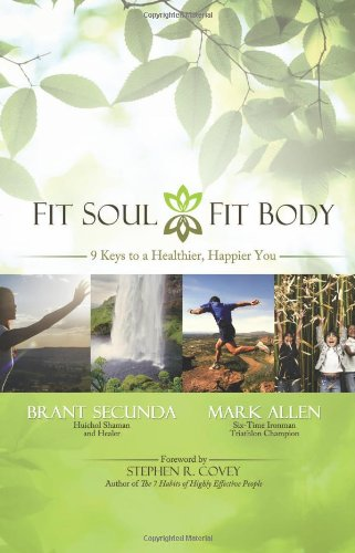 Fit Soul, Fit Body: 9 Keys to a Healthier, Happier You 9781933771564