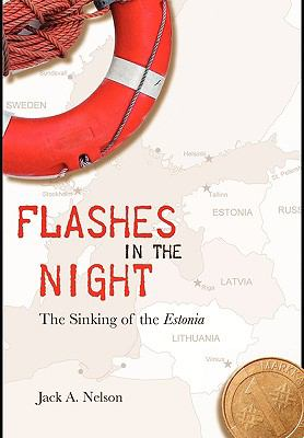 Flashes in the Night: The Sinking of the Estonia 9781934074213