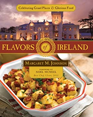 Flavors of Ireland: Celebrating Grand Places and Glorious Food 9781935507796