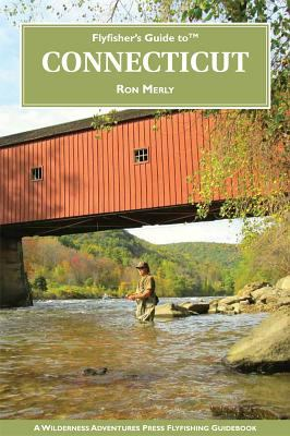 Flyfisher's Guide to Connecticut 9781932098891