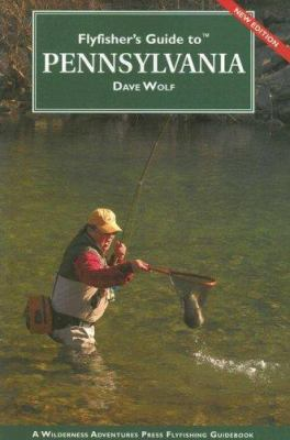 Flyfisher's Guide to Pennsylvania 9781932098518