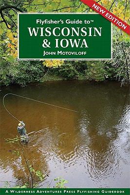 Flyfisher's Guide to Wisconsin & Iowa 9781932098877