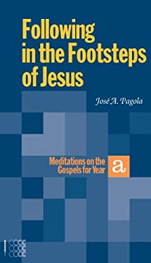 Following in the Footsteps of Jesus: Meditations on the Gospels for Year A 9781934996232