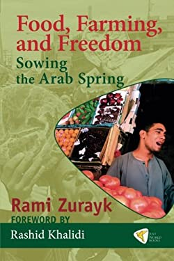 Food, Farming, and Freedom: Sowing the Arab Spring 9781935982197