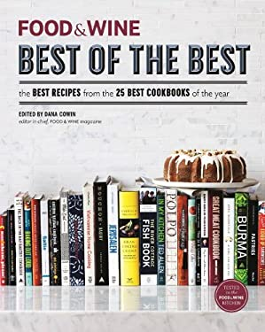 Food & Wine Best of the Best: The Best Recipes from the 25 Best Cookbooks of the Year 9781932624427