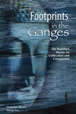 Footprints in the Ganges: The Buddha's Stories on Cultivation and Compassion 9781932293357