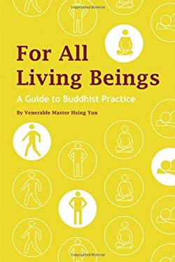 For All Living Beings: A Guide to Buddhist Practice