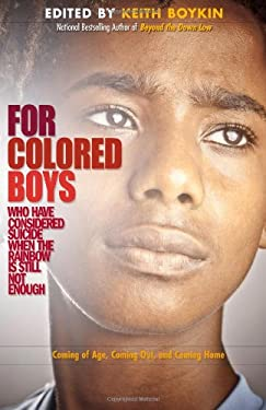 For Colored Boys Who Have Considered Suicide When the Rainbow Is Still Not Enough: Coming of Age, Coming Out, and Coming Home 9781936833153