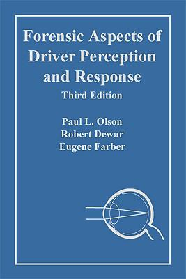 Forensic Aspects of Driver Perception and Response 9781933264783