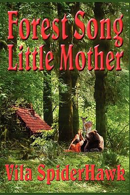 Forest Song: Little Mother 9781935407478