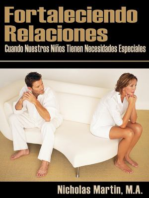 Fortaleciendo Relaciones: Cuando Nuestros Ninos Tienen Necesidades Especiales 9781932565270