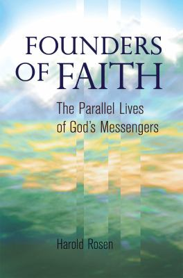 Founders of Faith: The Parallel Lives of God's Messengers 9781931847780